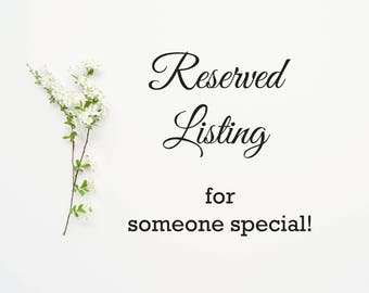 Reserved Listing- Rush My Order