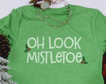 a9c2d741 Oh Look, Mistletoe, Women's Clothing, Graphic Tee, Christmas Gift, Funny Tee