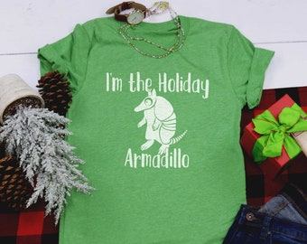 09d1964c I'm The Holiday Armadillo T-shirt, Ladies T-shirt, XS S M L XL 2XL 3XL,  Women's Clothing, Graphic Tee, Christmas Gift, Funny Tee, Animal Tee