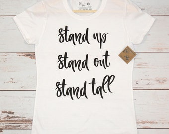 6485427bce1 Stand Up Stand Out Stand Tall Women s T-Shirt