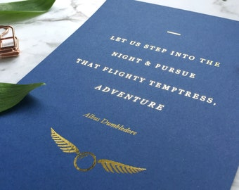 """Let Us Step Into the Night and Pursue Adventure, Harry Potter Albus Dumbledore Quote 5x7"""" // Physical Gold Foil Print, JK Rowling, Snitch"""