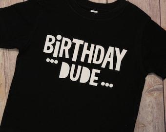 Birthday Dude Shirt, Birthday Dude, Birthday Shirt, Boys Birthday Shirt, Kids Birthday Shirt, Children's Birthday Shirt, Birthday Dude,