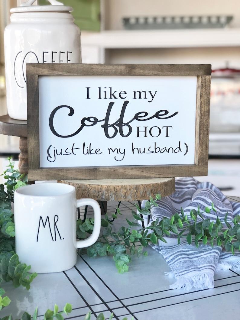 Coffee bar sign  I like my coffee hot  like my husband image 0