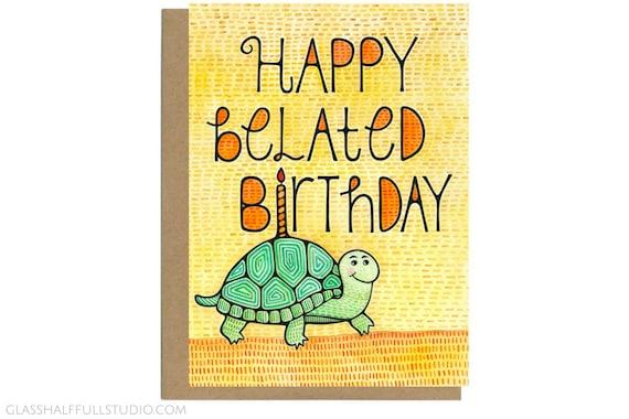 Belated Birthday Card Late Birthday Belated Birthday Happy Etsy