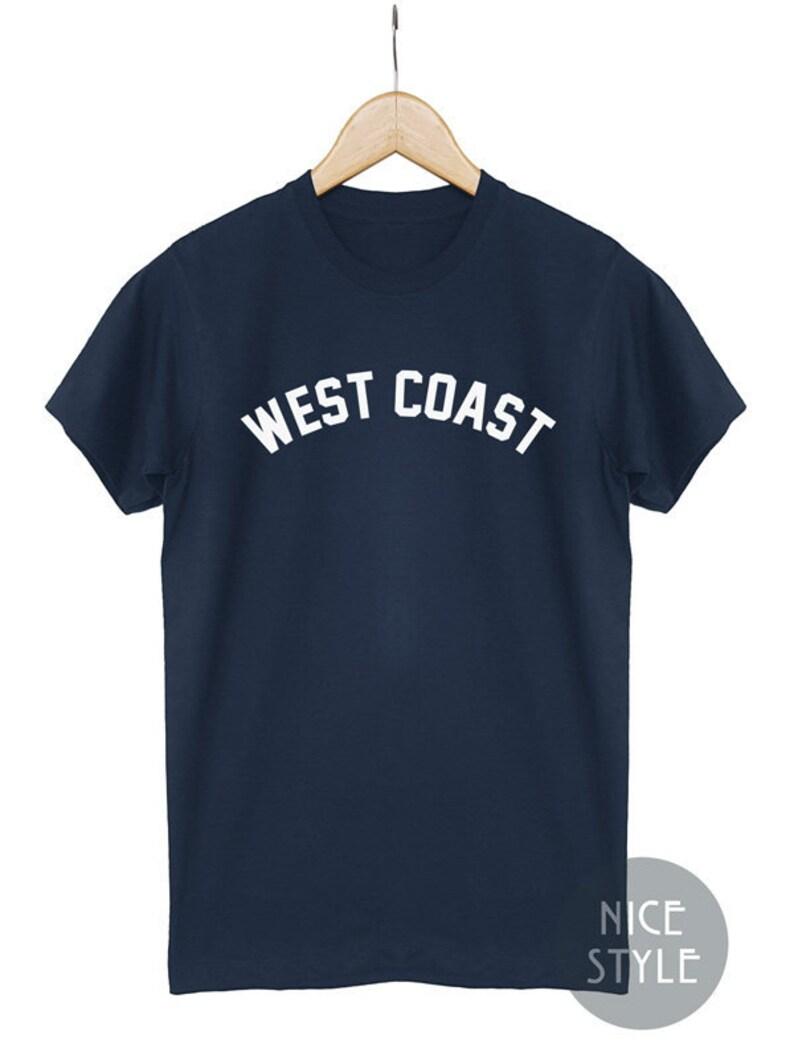 6350137448b27 West Coast T-shirt Westcoast Shirt West Shirt Tumblr Unisex Clothing Tee Top
