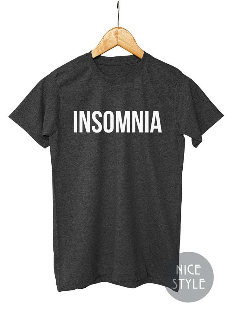 94d61eb81785d Insomnia T-shirt Can't Sleep Shirt Tumblr Stay Awake Unisex Clothing Tee Top