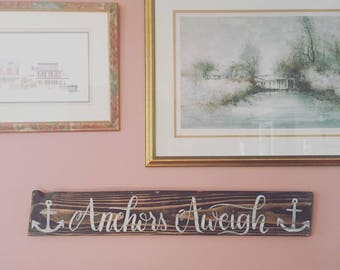 Anchors Aweigh Wooden Sign