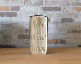 gefaltetes Buch - Lebe deinen Traum // Buchkunst // Buchfalten // Dekoration // Bookfolding // Geschenk // Träume verwirklichen