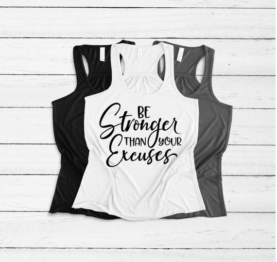 608acf8d4855 Workout Tank Be Stronger Than Your Excuses Gym Tank | Etsy