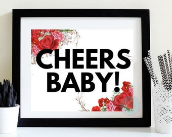 PRINTABLE ART Cheers Baby 8x10 Red Rose Print Rose Printable Anniversery Sign Bachorlette Sign Birthday Sign Cheerleading Art Gradulation