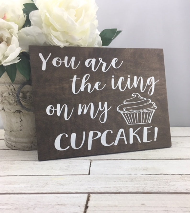 You Are The Icing On My Cupcake Sign-12x 9 Rustic Wood Sign-Wedding Cupcake Sign-Cupcake Prop Sign-Wood Wedding Sign-Country Wedding Sign