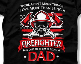 4598ff89c Firefighter Gift For Dad Shirt Fathers Day T Shirt Fireman Gift Daddy  TShirt Fathers Day Present For Dad Gift Ideas Firefighter Dad TEP-338