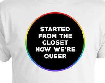 Gay Pride Outfits LGBT Pride Shirts Equality Gifts Gay Clothing Started From The Closet Now We're Queer Shirt Mens Ladies Tee FAT-108