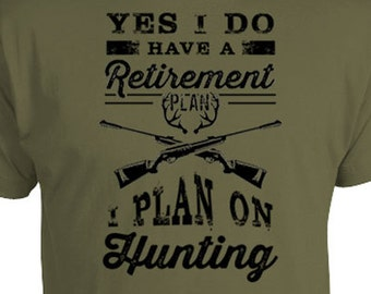 Funny Hunting TShirt Gifts For Hunters Outdoorsman Gift Ideas Grandpa Shirt Retirement Plan I On Mens Tee FAT 211