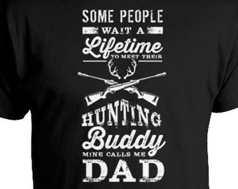 f6e4cad22 Funny Hunting Shirt Dad Gift Ideas For Men Hunter Shirt Hunting Gifts Daddy T  Shirt Outdoor Wear Dad's Hunting Buddy Mens Tee FAT-200