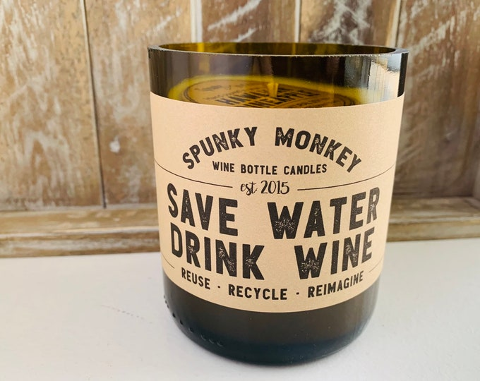 SAVE WATER Drink Wine Wine Bottle Candle