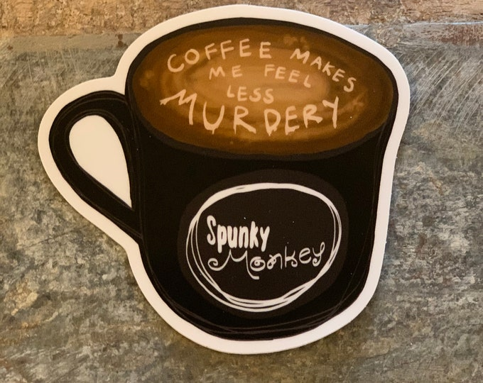 Coffee Makes Me Fee Less Murdery Sticker