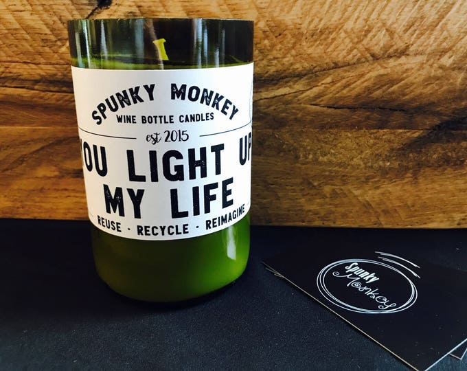 YOU LIGHT UP My Life - Wine Bottle Candle