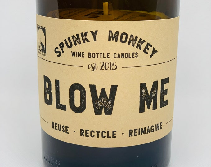 BLOW ME Wine Bottle Candle