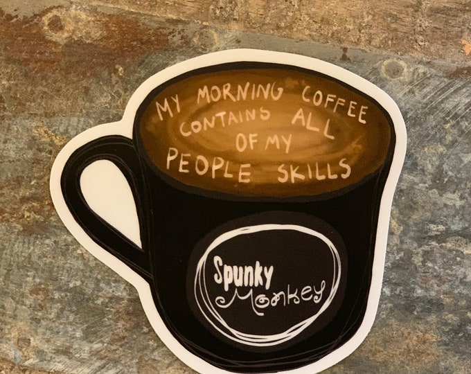 My Morning Coffee Contains ALL of My People Skills Sticker