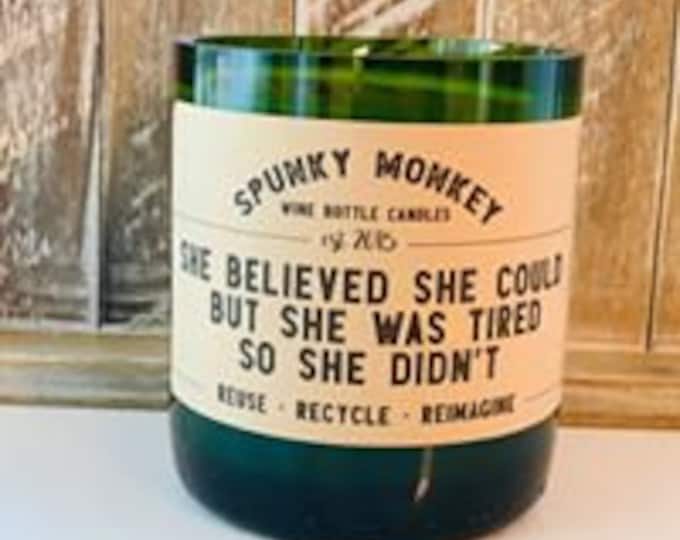 SHE BELIEVED she could but she was tired so she didn't Wine Bottle Candle