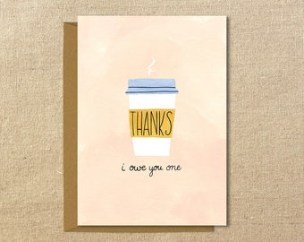 Thank You Coffee Card | I Owe You One | Illustrated Greeting Card | A2 size
