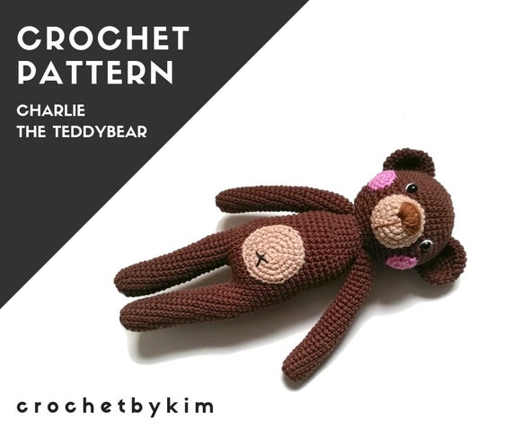 Crochet pattern teddy bear - CHARLIE the bear - amigurumi teddy bear - stuffed animal - bear pattern - bear softie - bear toy - crochetbykim