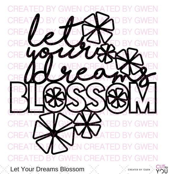 let your dreams blossom digital cut file perfect for all paper etsy  let your dreams blossom digital cut file perfect for all paper crafting scrapbooking card making home decor projects