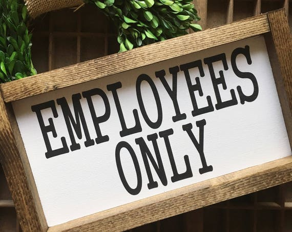 13X7 | Employees Only Sign | Bathroom Decor | Wood Sign | Farmhouse Decor | Wall Hanging | Business Sign | Fixer Upper Style