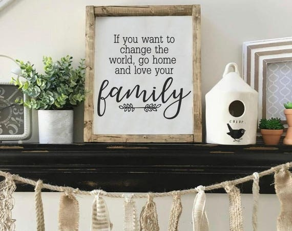 Change The World , Love Your Family , Wood Sign ,  Farmhouse Decor , Fixer Upper Style , Gallery Wall , Wall Hangings , Painted Sign
