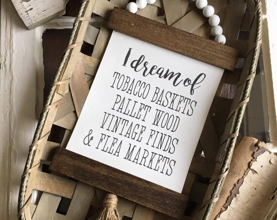 I Dream Of Tobacco Baskets Canvas Banner |Wood Sign | Home Decor | Gallery Wall Sign | Hanging Sign | Fixer Upper Style | Farmhouse Decor