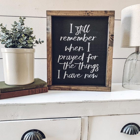 FREE SHIPPING | 11X13 | I Still Remember When I Prayed|  Prayer Sign | Wood Framed Sign | Rustic Decor | Farmhouse Style Decor
