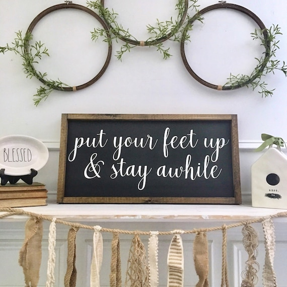 FREE SHIPPING | Put Your Feet Up & Stay Awhile |  Custom Home Decor | Farmhouse Style Decor | Cursive Font