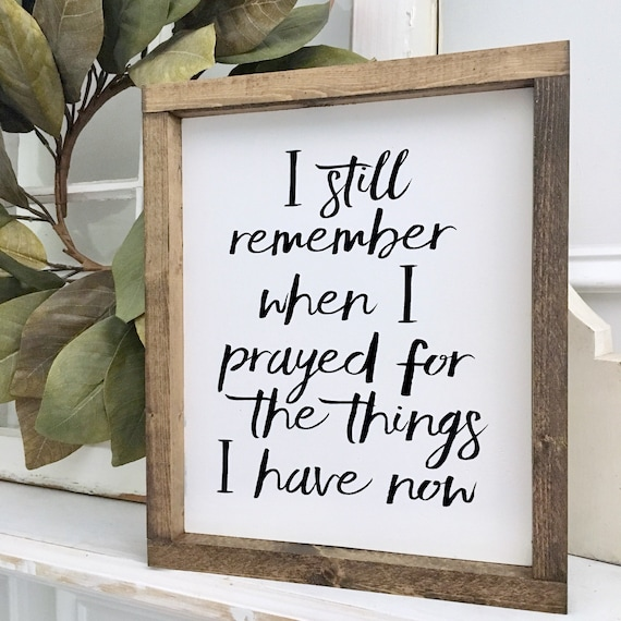 11X13 | I Still Remember When I Prayed|  Prayer Sign | Wood Framed Sign | Rustic Decor | Farmhouse Decor | Gallery Wall
