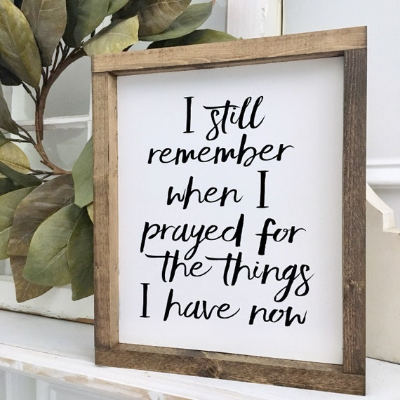11X13 | I Still Remember When I Prayed|  Prayer Sign | Wood Framed Sign | Rustic Decor | Farmhouse Style Decor | Gallery Wall