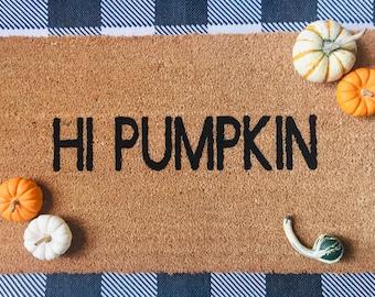 Hi, Pumpkin