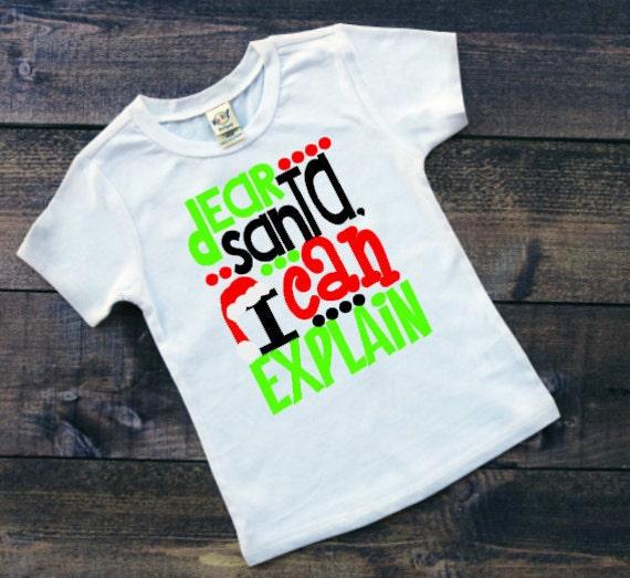 1603034c5 Dear Santa I Can Explain Kids Christmas Shirt Toddler Santa | Etsy
