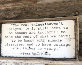 The real things // Laura Ingalls Wilder // Handmade // Reclaimed wood // Farmhouse // Cottage // Rustic // Wooden Sign