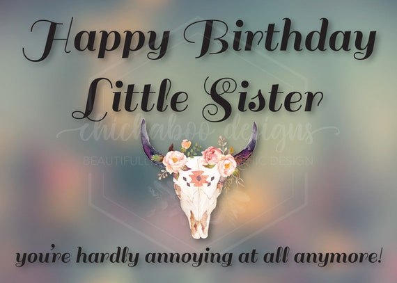 Happy Birthday Little Sister- 5x7 Folded Card Printable- Digital Download