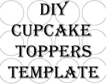 Blank Cupcake Topper Template Printable DIY 2 1 Inch Round Cake Toppers Create Your Own Editable Party Decor Add Image Craft Circles