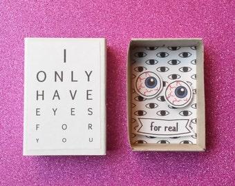Creepy Valentine, Halloween card, Creepy cute matchbox, Funny anniversary, Eyes for you, Zombie lover, Bloody eyeballs, Awkward card