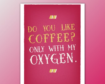 Coffee is Oxygen Gilmore Girls Quote Mini Print