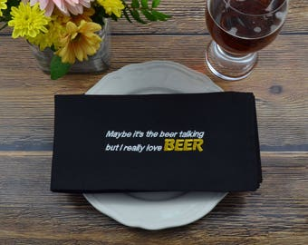 Maybe It's The Beer Talking, But I Really Love BEER  - Beer Quote, Cloth Dinner Napkin, BBQ, Embroidered Napkin, Serviette, Summer Party