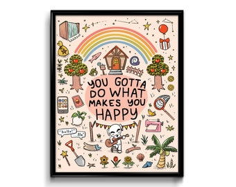 Animal Crossing Art Print - wall art you gotta do what makes you happy leif kk slider acnh quote new horizons