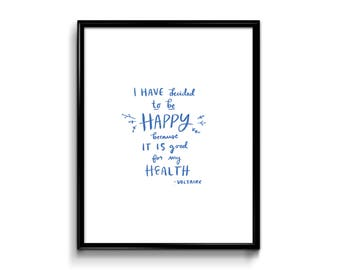 Voltaire Quote Art Print - 8x10 - I have decided to be happy because it's good for my health - I've wall decor mental health positive