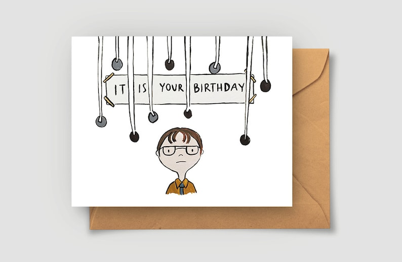 It Is Your Birthday Card The Office Dwight