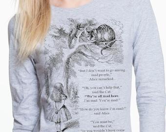 Alice in wonderland shirt. Long Sleeve Shirt with quote.  T-shirt with Alice in wonderland quote. Alice in wonderland tee