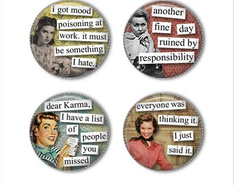 Sarcastic work magnets or pins, funny magnets, funny pins, refrigerator magnets, fridge magnets, office magnets