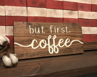 But First, Coffee Hand Painted Wood Sign / Rustic Kitchen Sign / Coffee Bar / Farmhouse Style / Fixer-Upper Inspired / Dining Room Decor