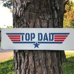Top Dad Wood Sign * Man Cave * Fathers Day Gift* Gift for Dad*  Shop Sign * Funny Dad Sign *